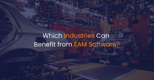 Which Industries Can Benefit from EAM Software?
