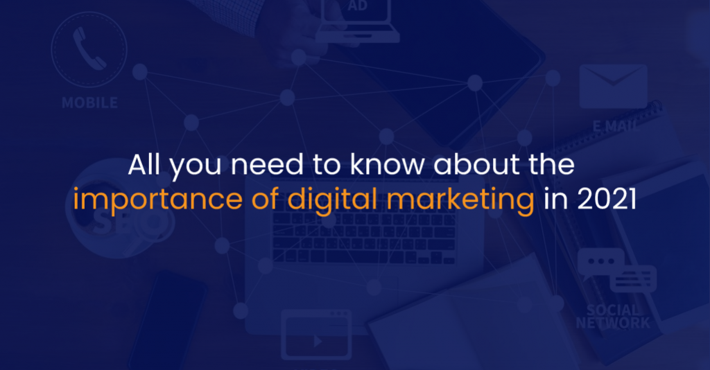 All you need to know about the importance of digital marketing in 2021-IStudio Technologies
