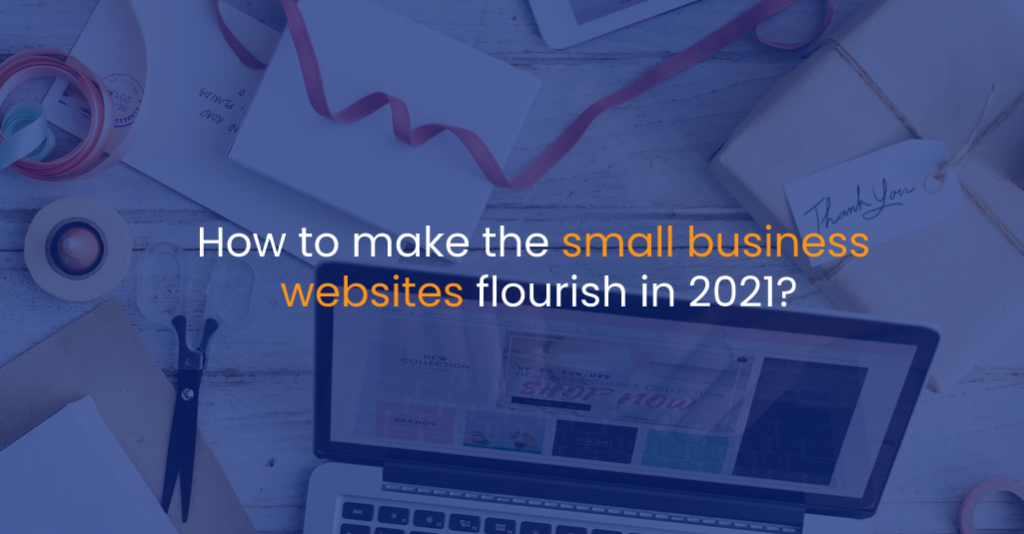 How to make the small business websites flourish in 2021?-IStudio Technologies