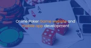 Online Poker Game website and mobile app development