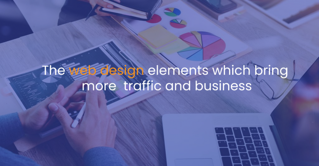 The web design elements which bring more traffic and business-IStudio Technologies