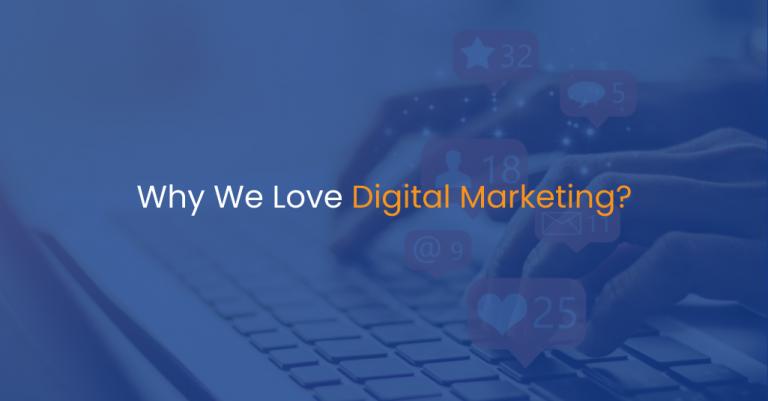 Why We Love Digital Marketing-IStudio Technologies
