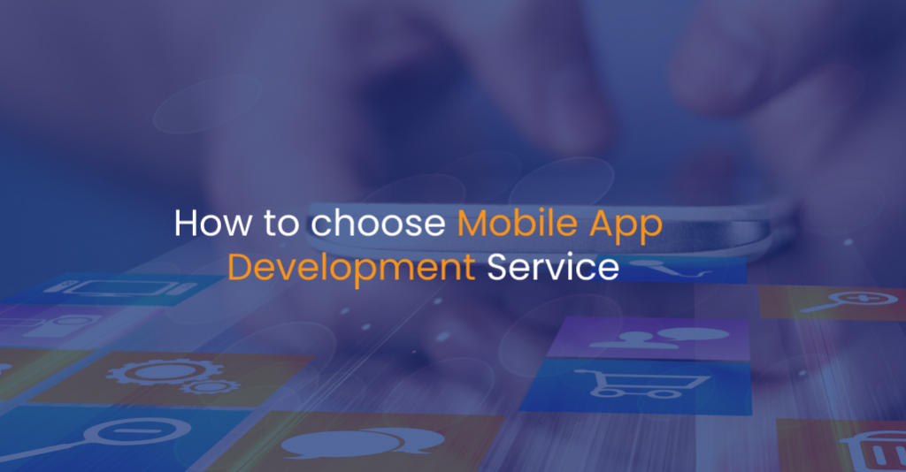 How to choose mobile app development service-IStudio Technologies