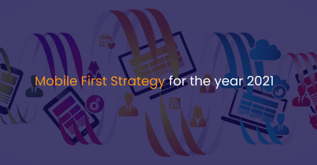 Mobile First Strategy for the year 2021 - IStudio Technologies