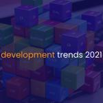 Web development trends 2021-IStudio Technologies