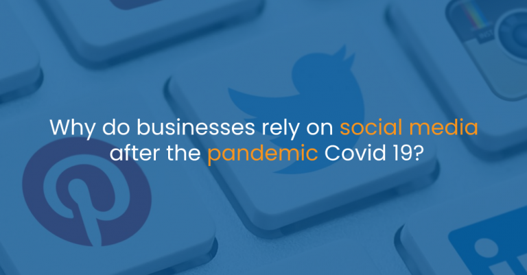 Why do businesses rely on social media after the pandemic Covid 19- IStudio Technologies