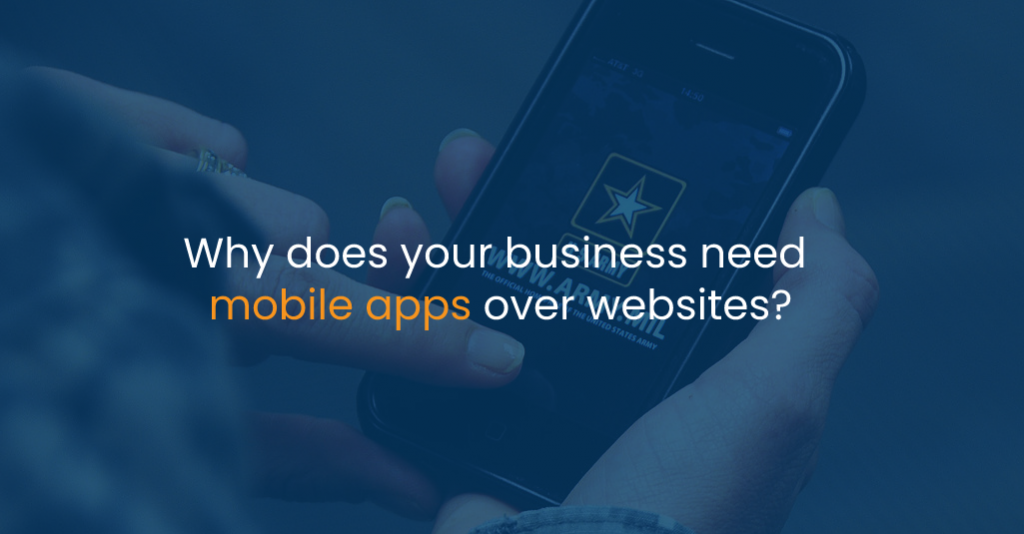 Why does your business need mobile apps over websites - IStudio Technologies